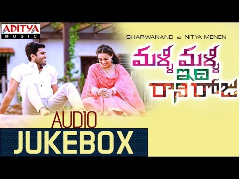 Malli Malli Idi Rani Roju || Full Songs Jukebox || Sharvanand, Nithya Menon video