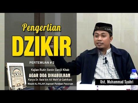 PENGERTIAN DZIKIR | Ustadz Muhammad Syahri