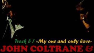 John Coltrane My One And Only Love