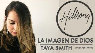 Download Lagu HILLSONG UNITED COVER: LA IMAGEN DE DIOS| Taya Smith | por Aby Santos/Dra.Voz Gratis STAFABAND