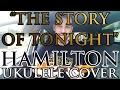 """""""The Story of Tonight"""" - Hamilton - Ukulele Cover - Alex Denney"""