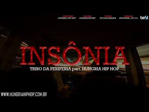 Insônia - Tribo da Periferia part Hungria Hip Hop (Official Music)