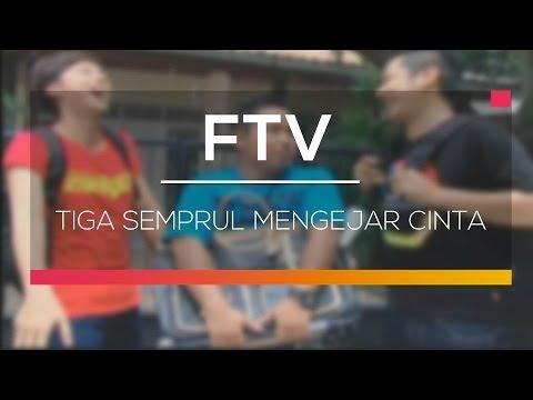 FTV SCTV - Tiga Semprul Mengejar Cinta