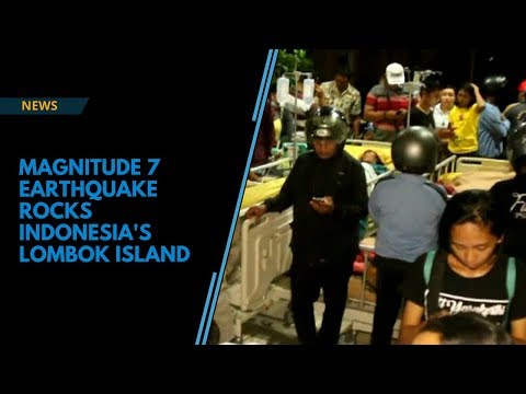 Earthquake in Indonesia: Magnitude 7 quake rocks Lombok island
