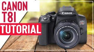 01. Canon T8i Tutorial - User Guide