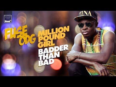 Fuse ODG - Million Pound Girl (Badder Than Bad) Lyrics