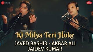 Ki Milya Teri Hoke Zee Music Originals | Javed Bashir & Akbar Ali | Jaidev Kumar | Daljit Arora
