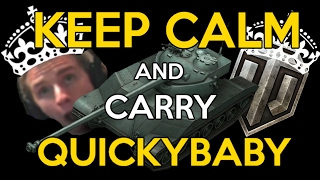 World of Tanks || Keep Calm and Carry QuickyBaby