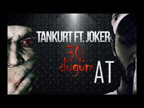 Tankurt Manas Ft. Joker - 30 Düğüm