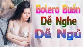 Nhạc Trữ Tình Bolero Mới Đét Dễ Nghe Dễ Ngủ Dành Cho Phòng Trà - Liên Khúc Nhạc Sống Hà Tây Thôn Quê