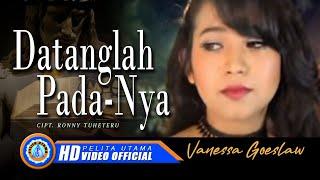 Download Lagu Vanessa Goeslaw - DATANGLAH PADANYA Gratis STAFABAND