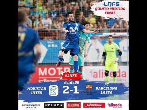 Full Highlight Futsal Fc Barcelona 1-2 Movistar Inter Final Leg 5