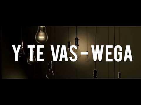 Wega - Y te vas (Official Lyric Video)