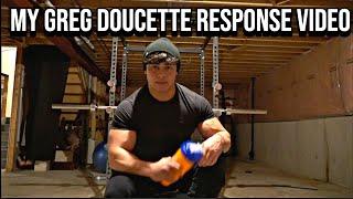 MY GREG DOUCETTE RESPONSE VIDEO
