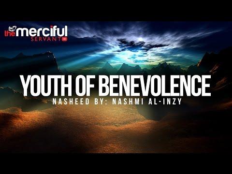Youth Of Benevolence :: Nasheed By Nashmi al-Inzy