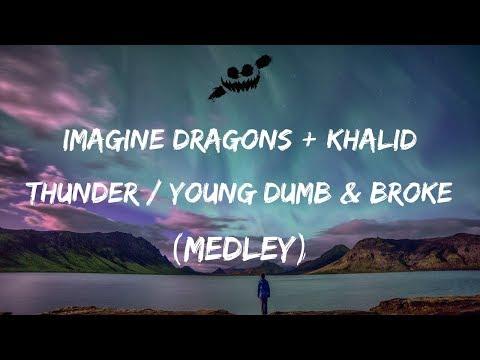 Imagine Dragons, Khalid - Thunder / Young Dumb & Broke (Lyrics / Lyric Video) Medley