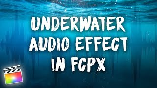 Underwater Audio Effect in FCPX