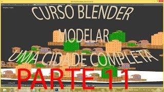 PARTE 11 #1º Bairro\ Criar Cidade Inteira No Blender   PT-BR - HD