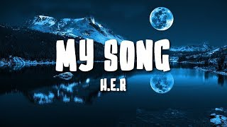 Download Lagu My Song - H.E.R (Lyrics/Lyric Video) Gratis STAFABAND