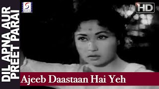 Ajeeb Daastaan Hai Yeh - Lata Mangeshkar - DIL APNA AUR PREET PARAI - Raaj Kumar, Meena Kumari