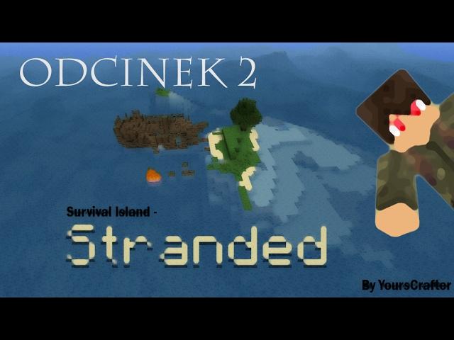 Minecraft Survival Island - Stranded (PL) #2 - Uwięziony żeglarz