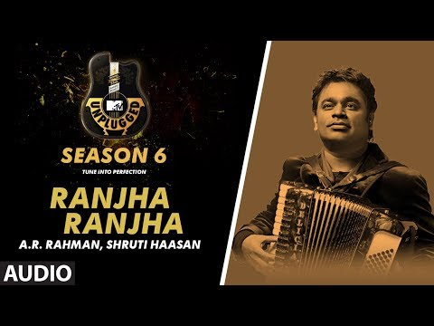 Ranjha Ranjha Unplugged Full Audio | MTV Unplugged Season 6 | A.R. Rahman & Shruti Haasan