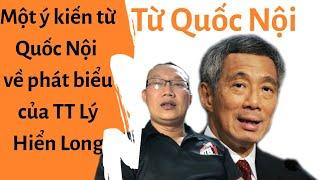 🔥 Một ý kiến từ Quốc Nội về việc TT Lý Hiển Long nói Việt Nam xâm lược Campuchia