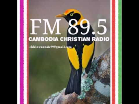 Khmer Christian songs _khmer Christian Radio 89.5
