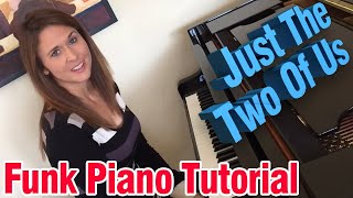 Funk Piano Tutorial: Just The Two Of Us