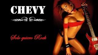 CHEVY - Solo Quiero Rock