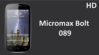 Micromax Bolt 089 comes with 1.3 GHz Dual Core Processor, 512MB RAM and 2100 mAh Battery