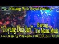 """Goyang Dua Jari"" BINTANG Live Kijang P Kandis OKI (08/07/18) Created By Royal Studio"