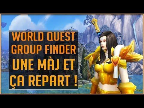 World Of Warcraft - Une MàJ Rapide Pour L'Addon World Quest Group Finder !