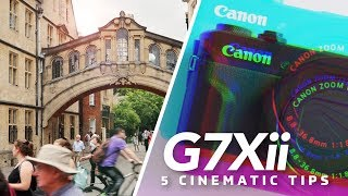 01. CANON G7Xii / 5 TIPS ON GETTING CINEMATIC FOOTAGE
