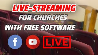 Facebook Live Streaming For Churches  - How To Live Stream Worship Services With FREE Software