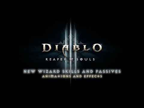 D3: Reaper of Souls - New Wizard Spells/Passives Animations and Effects