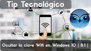 Ocultar la clave Wifi en Windows 10
