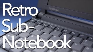 Retro Tech: Toshiba Subnotebook from 1999
