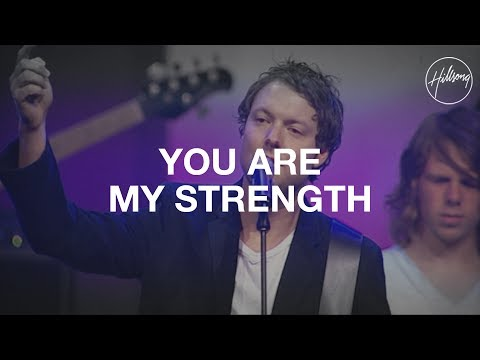 You Are My Strength - Hillsong Worship