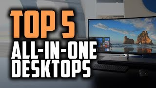 Best All-In-One Desktop in 2019 | Top 5 Great AIO Computers