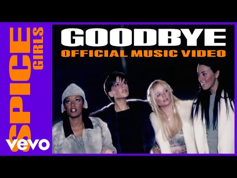 Spice Girls - Goodbye Music Videos