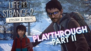 Life is Strange 2 Episode 2 Part 2 Playthrough!
