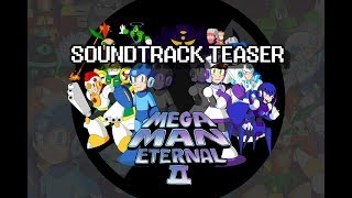SOUNDTRACK TEASER for Mega Man Eternal II
