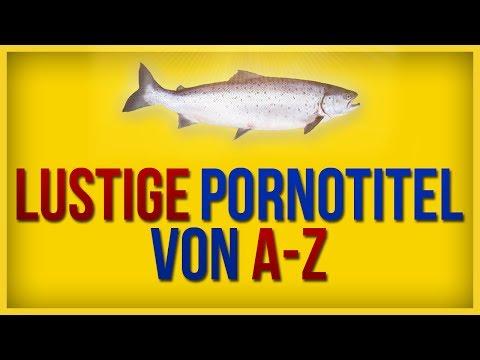 Lustige Pornotitel von A-Z – LachsnackenTV