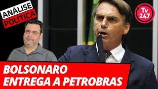 Bolsonaro entrega a Petrobras. Análise política com Rui Costa Pimenta