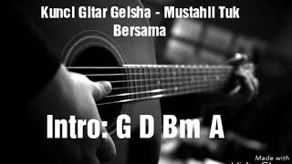 Geisha - Mustahil Tuk Bersama (Lirik + kunci Gitar)