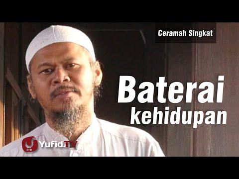 Ceramah Singkat  : Baterai Kehidupan - Ustadz Indra Abu Umar