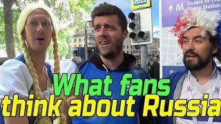 World Cup Fans in Russia 2018. What do they think of Russia?
