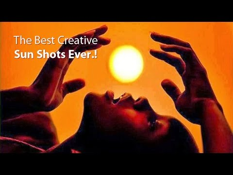 The Best Creative Sun Shots Ever.!