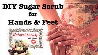 Sugar Scrub for Hands and Feet - Episode 7